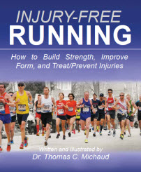 Injury Free Running - How to Build Strength, Improve Form, and Treat/Prevent Injuries by Thomas Michaud